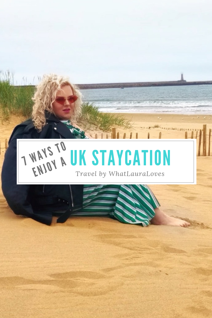 7 Ways To Enjoy a UK Staycation by Travel Blogger WhatLauraLoves