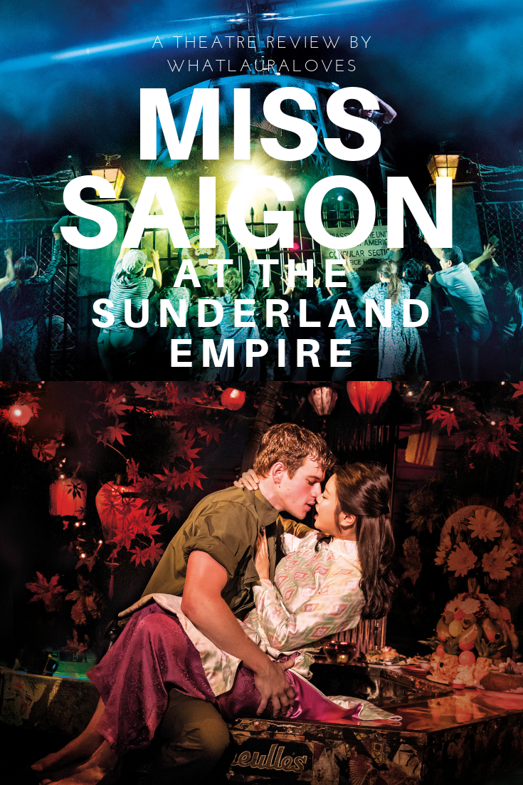 Miss Saigon Theatre Review at the Sunderland Empire by WhatLauraLoves