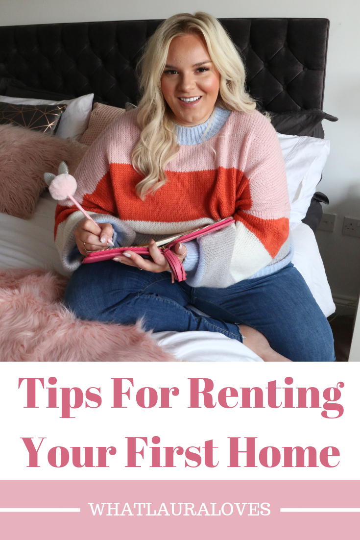 Tips For RentingYour First Home by WhatLauraLoves Lifestyle Blogger