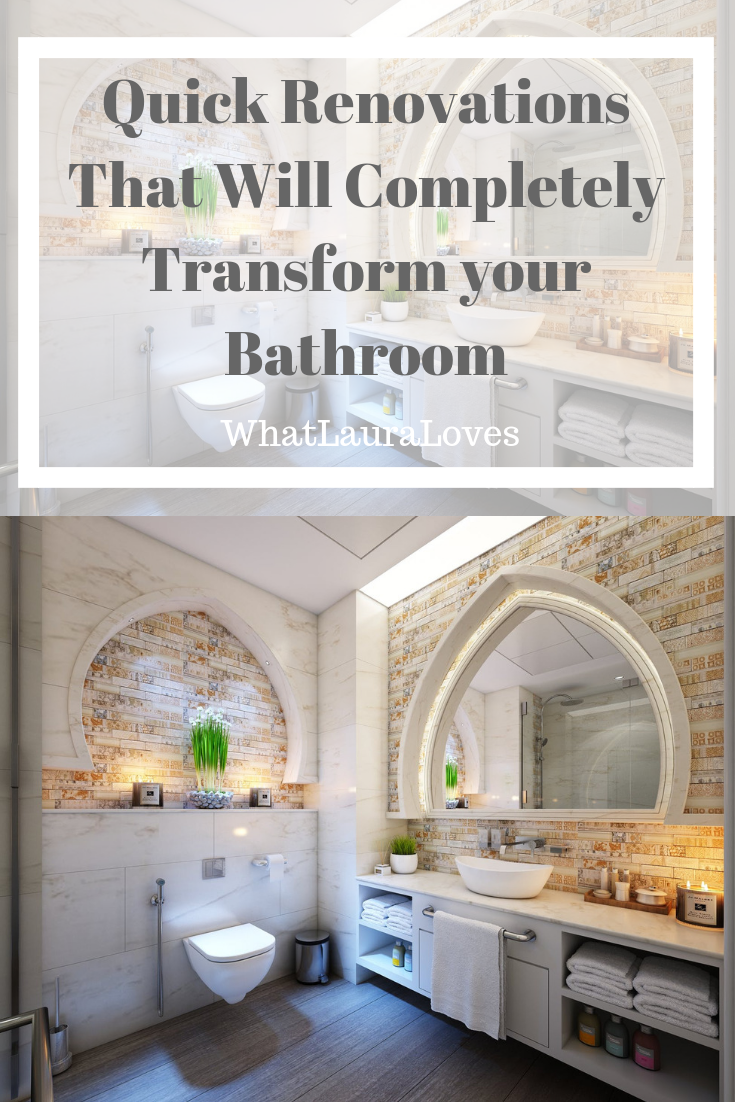 Quick Renovations That Will Completely Transform your Bathroom
